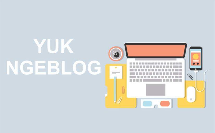Mulai Ngeblog!: Cara Membuat Blog dengan Benar Hingga Menghasilkan
